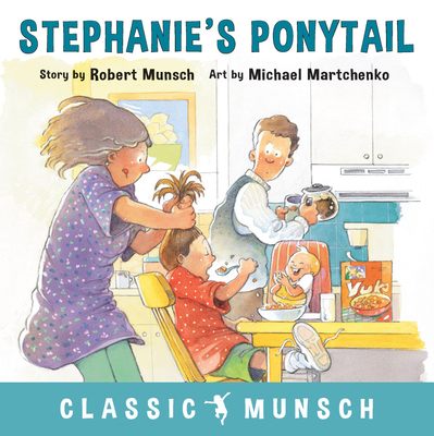Stephanie's Ponytail (Classic Munsch) Cover Image