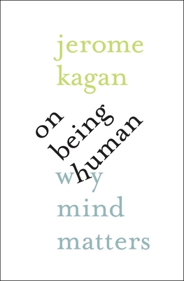 On Being Human: Why Mind Matters Cover Image