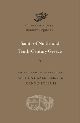 Saints of Ninth- And Tenth-Century Greece (Dumbarton Oaks Medieval Library #54) Cover Image