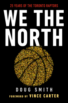 We the North: 25 Years of the Toronto Raptors Cover Image
