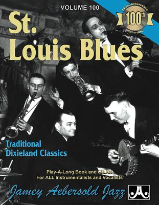 Jamey Aebersold Jazz -- St. Louis Blues, Vol 100: Traditional Dixieland Classics, Book & CD Cover Image