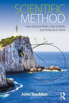 Scientific Method: How Science Works, Fails to Work, and Pretends to Work Cover Image