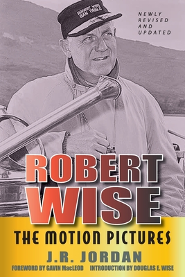 Robert Wise: The Motion Pictures (Revised Edition) Cover Image