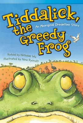 Tiddalick, the Greedy Frog: An Aboriginal Dreamtime Story (Fiction Readers) Cover Image