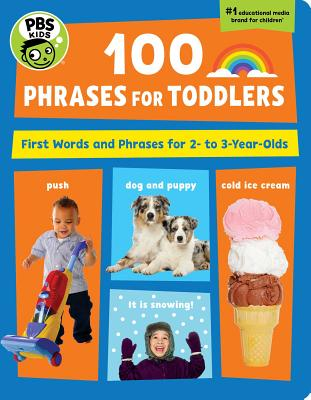 PBS KIDS 100 Phrases for Toddlers: First Words and Phrases for 2-3 Year-Olds Cover Image