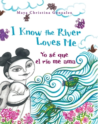 Cover for I Know the River Loves Me / Yo Sé Que El Rìo Me Ama