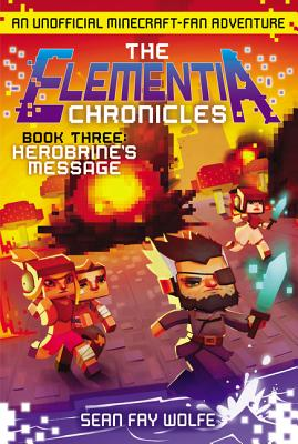 The Elementia Chronicles #3: Herobrine's Message: An Unofficial Minecraft-Fan Adventure Cover Image