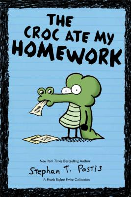 The Croc Ate My Homework: A Pearls Before Swine Collection (Pearls Before Swine Kids #2) Cover Image