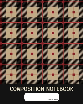 Composition Notebook: College Ruled - Plain Tartan Clan Cloth - Back to School Composition Book for Teachers, Students, Kids and Teens - 120 cover