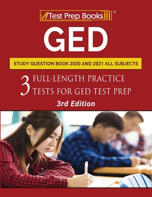 GED Study Question Book 2020 and 2021 All Subjects: Three Full-Length Practice Tests for GED Test Prep [3rd Edition] Cover Image