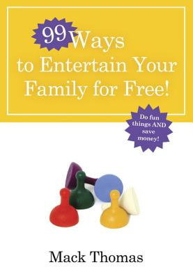 99 Ways to Entertain Your Family for Free Cover