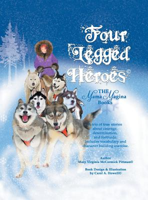 Four Legged Heroes: The Mama Magina Books Cover Image