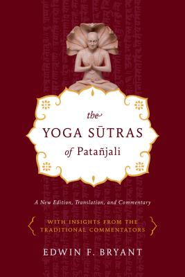 The Yoga Sutras of Patañjali: A New Edition, Translation, and Commentary Cover Image