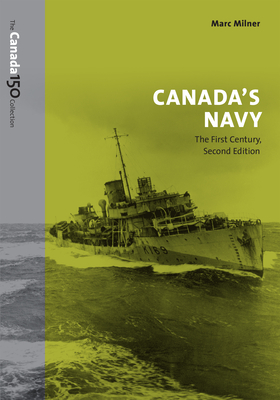 Canada's Navy, 2nd Edition: The First Century (Canada 150 Collection) Cover Image