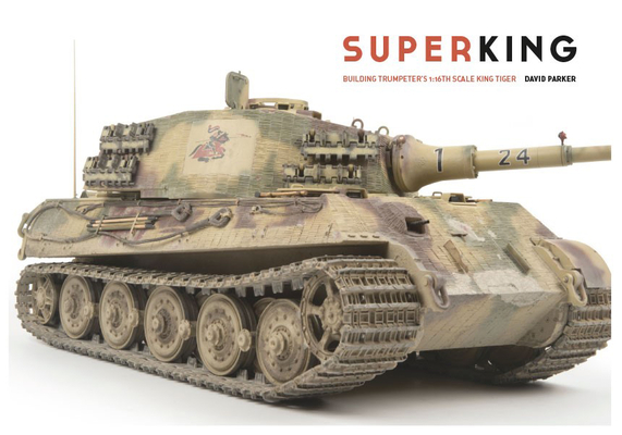 Superking: Building Trumpeter's 1:16th Scale King Tiger Cover Image