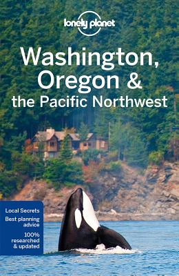 Lonely Planet Washington, Oregon & the Pacific Northwest (Regional Guide) Cover Image