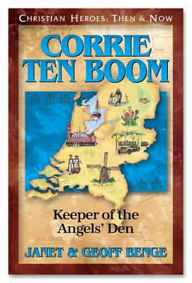 Corrie Ten Boom: Keeper of the Angels Den (Christian Heroes: Then & Now) Cover Image