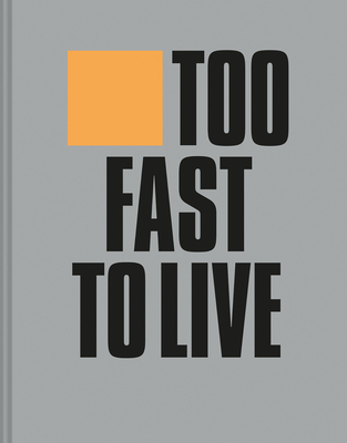 Too Fast to Live Too Young to Die: Punk & Post Punk Graphics 1976-1986 Cover Image