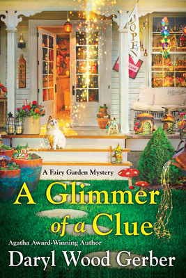 A Glimmer of a Clue (A Fairy Garden Mystery #2) Cover Image