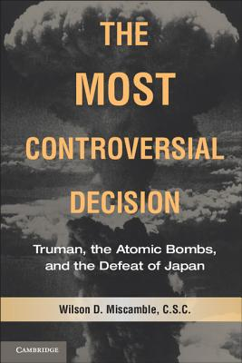 The Most Controversial Decision (Cambridge Essential Histories) cover
