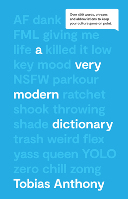 A Very Modern Dictionary: Over 600 Words, Phrases & Abbreviations to Keep Your Culture Game on Point Cover Image