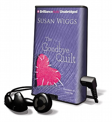 The Goodbye Quilt [With Earbuds] (Playaway Adult Fiction) Cover Image