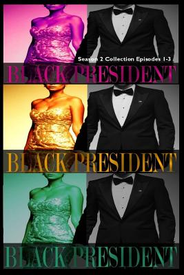 Black President Season 2 Collection: Episodes 1-3 Cover Image
