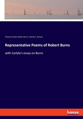 Representative Poems of Robert Burns: with Carlyle's essay on Burns cover