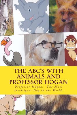 The ABC's with Animals and Professor Hogan Cover Image