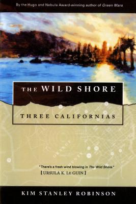 The Wild Shore: Three Californias Cover Image