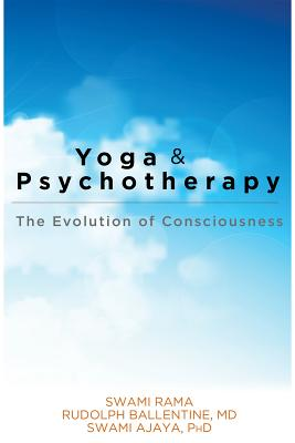 Yoga and Psychotherapy: The Evolution of Consciousness Cover Image