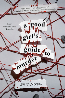 A Good Girl's Guide to Murder Holly Jackson, Delacorte Press, $17.99,