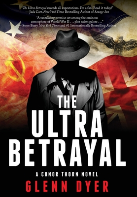 The Ultra Betrayal: A Classic World War II Spy Thriller (Conor Thorn Novel #2) Cover Image