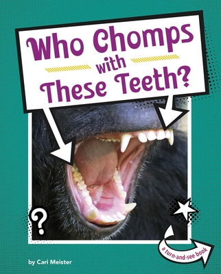 Who Chomps with These Teeth? Cover Image