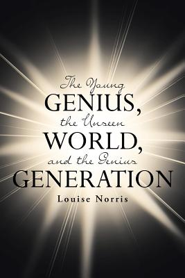 The Young Genius, the Unseen World, and the Genius Generation Cover Image