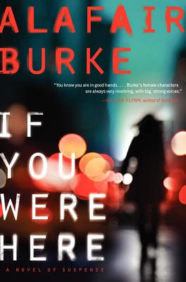 If You Were Here: A Novel of Suspense Cover Image