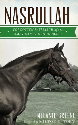 Nasrullah: Forgotten Patriarch of the American Thoroughbred Cover Image