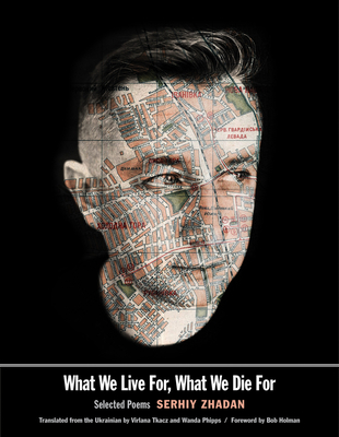 What We Live For, What We Die For: Selected Poems cover image
