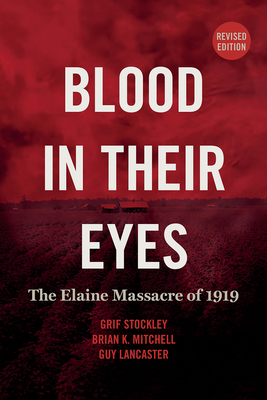 Blood in Their Eyes: The Elaine Massacre of 1919 Cover Image