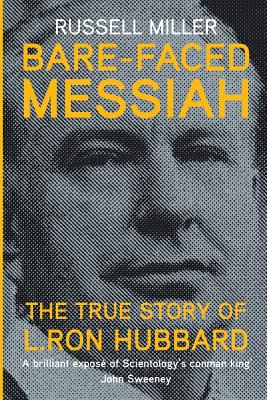 Bare-Faced Messiah: The True Story of L. Ron Hubbard Cover Image