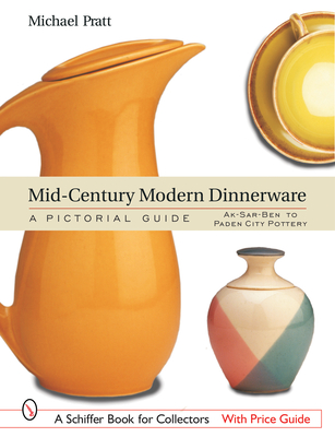 Mid-Century Modern Dinnerware: A Pictorial Guide (Schiffer Book for Collectors) Cover Image