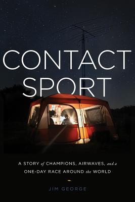 Contact Sport: A Story of Champions, Airwaves, and a One-Day Race Around the World Cover Image