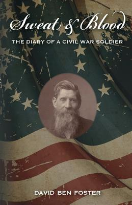 Sweat & Blood - The Diary of a Civil War Soldier Cover Image