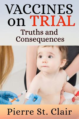Vaccines On Trial: Truths and Consequences Cover Image