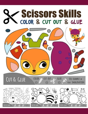 Scissors Skill Color & Cut out and Glue: 50 Cutting and Paste Skills Workbook, Preschool and Kindergarten, Ages 3 to 5, Scissor Cutting, Fine Motor Sk Cover Image