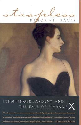 Strapless: John Singer Sargent and the Fall of Madame X Cover Image