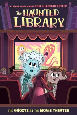 The Ghosts at the Movie Theater #9 (The Haunted Library #9) Cover Image