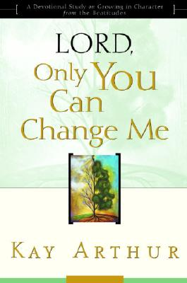 Lord, Only You Can Change Me Cover