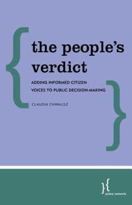 The People's Verdict: Adding Informed Citizen Voices to Public Decision-Making Cover Image