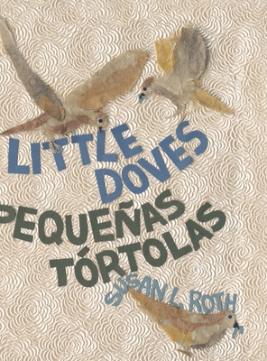 Little Doves - Pequeñas tórtolas: a bilingual celebration of birds and a baby in English and Spanish Cover Image